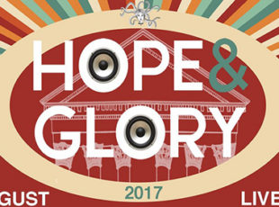 HOPE & GLORY FESTIVAL AUGUST 4TH 2017
