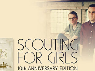 ALBUM REVIEW: SCOUTING FOR GIRLS – SCOUTING FOR GIRLS 10TH ANNIVERSARY EDITION