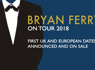 BRYAN FERRY ANNOUNCES 2018 UK TOUR