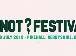 Y NOT ? FESTIVAL ANNOUNCE 2019 LINE UP ON 25th – 28th JULY