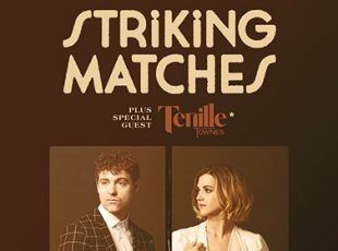 STRIKING MATCHES AND TENILLE TOWNES ANNOUNCE UK TOUR DATES