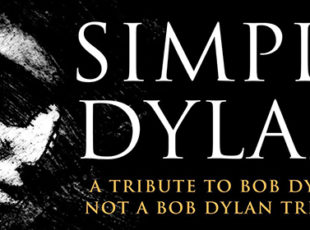 SIMPLY DYLAN ANNOUNCE 2020 UK TOUR