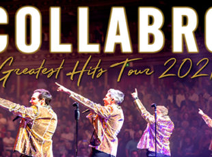 COLLABRO ANNOUNCE THEIR GREATEST HITS TOUR 2021